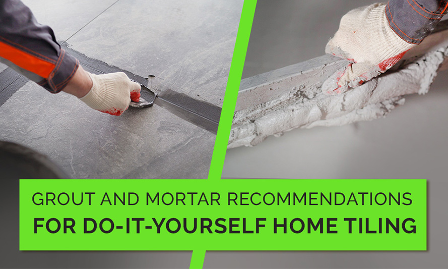 Grout and Mortar Recommendations
