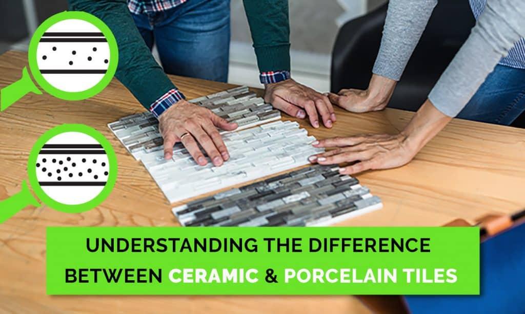 Differentiating Between Ceramic & Porcelain Tiles